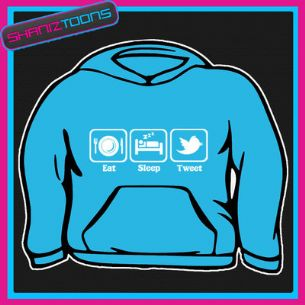 EAT SLEEP TWEET TWITTER FUNNY  HOODY HOODIE ALL SIZES & COLOURS